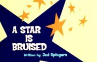 A Star Is Bruised