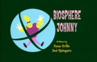 Biosphere Johnny