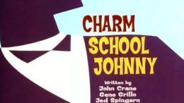 Charm School Johnny