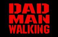 Dad Man Walking