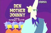 Den Mother Johnny