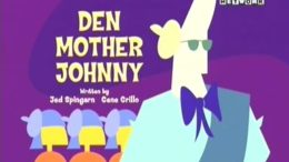 Den Mother Johnny