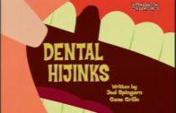 Dental Hijinks