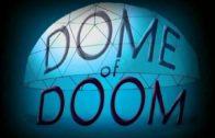 Dome of Doom