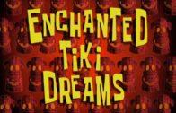 Enchanted Tiki Dreams