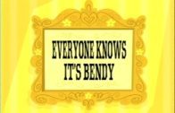 Everyone Knows It's Bendy