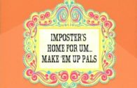 Imposter's Home for Um… Make 'Em Up Pals