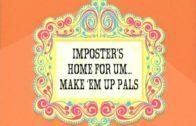 Imposter's Home for Um… Make 'Em Up Pals