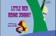 Little Red Riding Johnny
