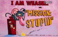 Mission Stupid