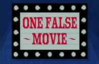 One False Movie