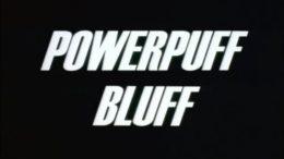 Powerpuff Bluff
