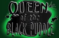 Queen of the Black Puddle