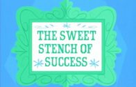Sweet Stench of Success