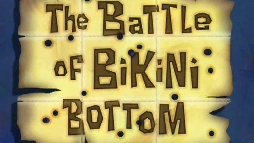 The Battle of Bikini Bottom