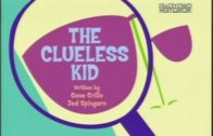 The Clueless Kid