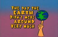 The Day the Earth Didn't Move Around Very Much