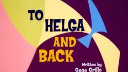 To Helga And Back