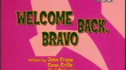 Welcome Back, Bravo