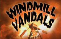 Windmill Vandals